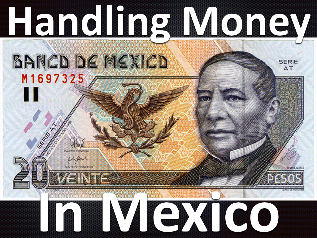 Handling Money In Mexico